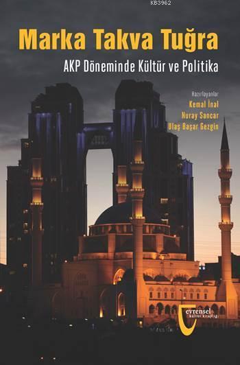 Marka Takva Tuğra; AKP Döneminde Kültür ve Politika