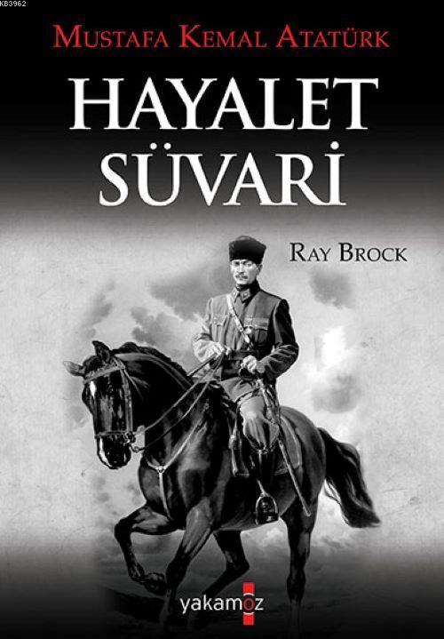 Mustafa Kemal Atatürk Hayalet Süvari