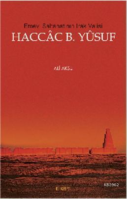 Haccac B. Yusuf; Emevi Saltanatının Irak Valisi
