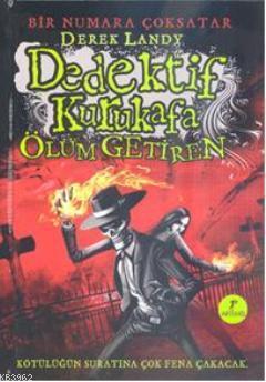Dedektif Kurukafa Ölüm Getiren (Ciltli)