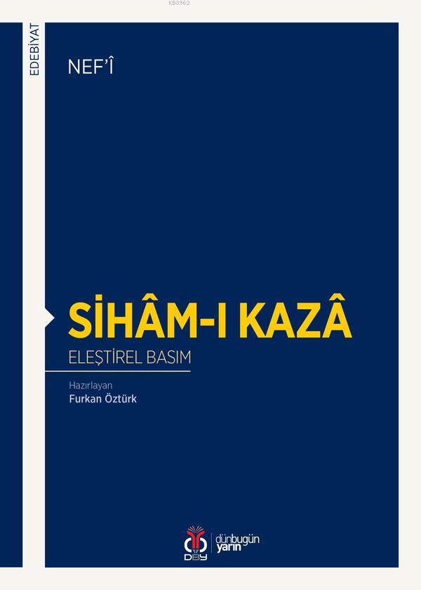 Sihâm-ı Kazâ; Eleştirel Basım