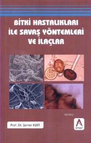 Bitki Hastalıkları ile Savaş Yöntemleri ve İlaçlar
