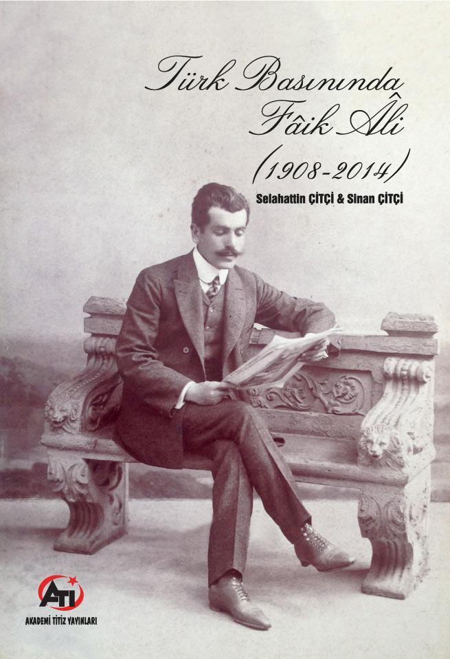 Türk Basınında Faik Ali 1908 - 2014