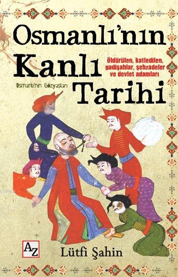 Osmanlı'nın Kanlı Tarihi; Osmanlı'nın Gözyaşları
