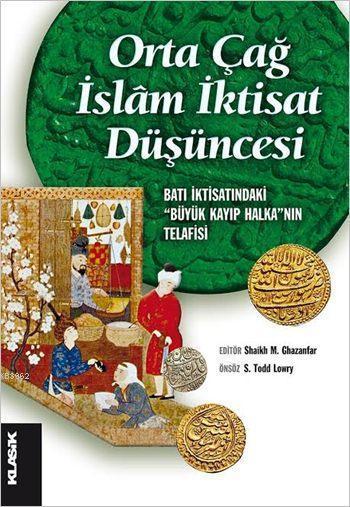Orta Çağ İslâm İktisat Düşüncesi; Batı İktisatındaki Büyük Kayıp Halka'nın Telafisi