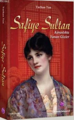 Safiye Sultan; Karanlıkta Yanan Gözler