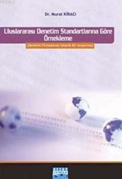Uluslararası Denetim Standartlarına Göre Örnekleme; Denetim Firmalarına Yönelik Bir Araştırma