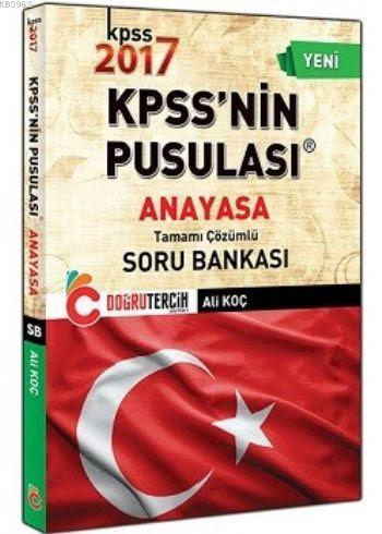 KPSS'nin Pusulası Anayasa Tamamı Çözümlü Soru Bankası 2017