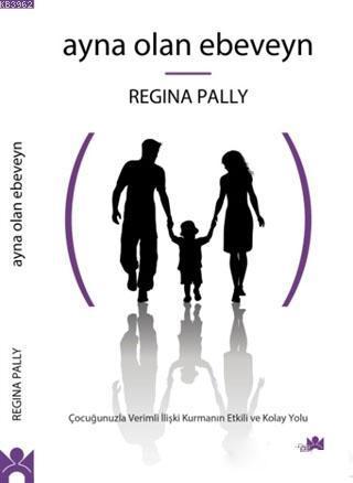 Ayna Olan Ebeveyn; Çocuğunuzla Verimli İlişki Kurmanın Etkili ve Kolay Yolu