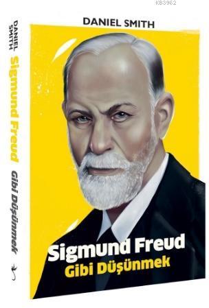 Sigmund Freud Gibi Düşünmek