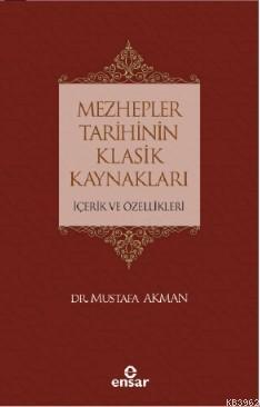 Mezhepler Tarihinin Klasik Kaynakları İçerik ve Özellikleri