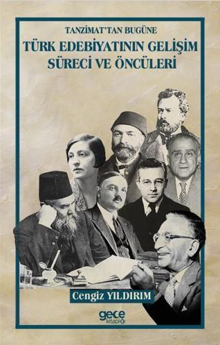 Tanzimattan Bugüne Türk Edebiyatının Gelişim Süreci ve Öncüleri