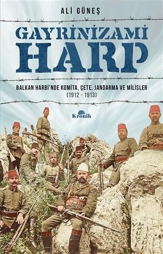 Gayrinizami Harp; Balkan Harbinde Komita, Çete, Jandarma ve Milisler 1912-1913