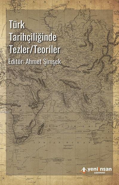 Türk Tarihçiliğinde Tezler - Teoriler