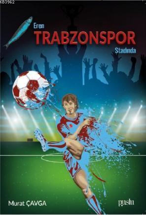 Eren Trabzon Stadında