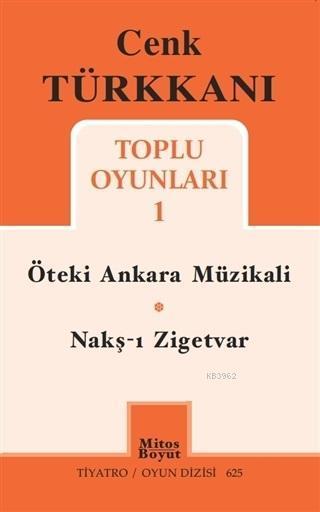 Cenk Türkkanı Toplu Oyunları 1; Öteki Ankara Müzikali - Nakş-ı Zigetvar