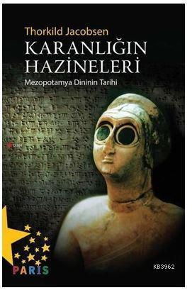Karanlığın Hazineleri; Mezopotamya Dininin Tarihi