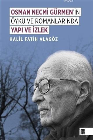 Osman Necmi Gürmen'in Öykü ve Romanlarında Yapı ve İzlek