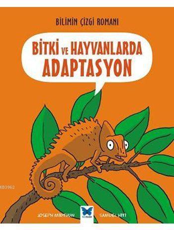 Bitki ve Hayvanlarda Adaptasyon; Bilimin Çizgi Romanı