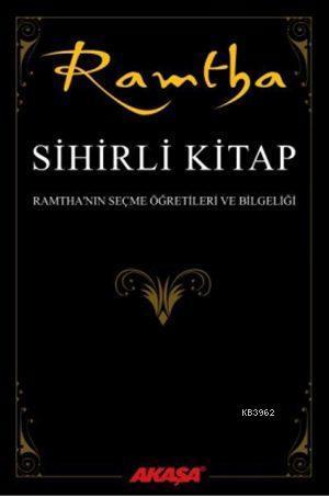 Sihirli Kitap; Ramtha'nın Seçme Öğretileri ve Bilgeliği