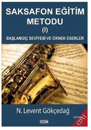 Saksafon Eğitim Metodu - 1; Başlangıç Seviyesi ve Örnek Eserler