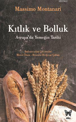 Kıtlık ve Bolluk - Avrupa'da Yemeğin Tarihi