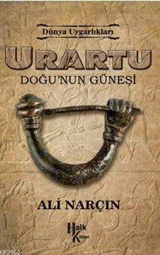 Urartu Doğu'nun Güneşi; Dünya Uygarlıkalrı