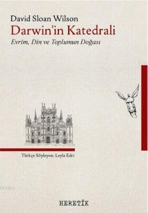 Darwin'in Katedrali : Evrim, Din ve Toplumun Doğası