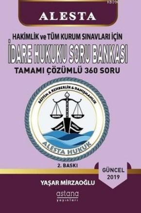 2019 Hakimlik ve Tüm Kurum Sınavları İçin İdare Hukuku Soru Bankası Tamamı Çözümlü 360 Soru