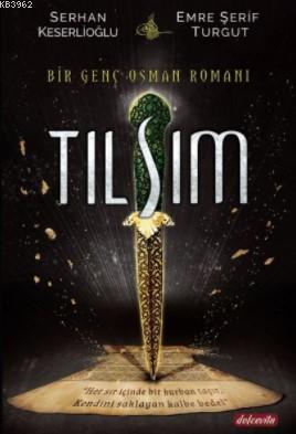 Tılsım; Bir Genç Osman Romanı