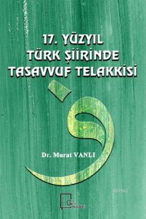 17. Yüzyıl Türk Şiirinde Tasavvuf Telakkasi