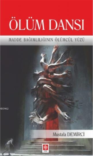 Ölüm Dansı; Madde Bağımılığının Ölümcül Yüzü
