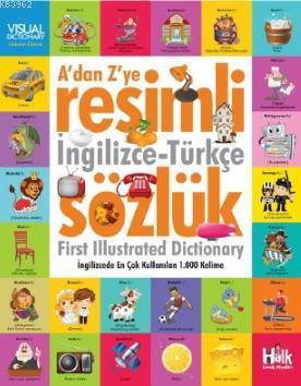 A'dan Z'ye Resimli İngilizce - Türkce Sözlük; İngilizce'de En Çok Kullanılan 1000 Kelime