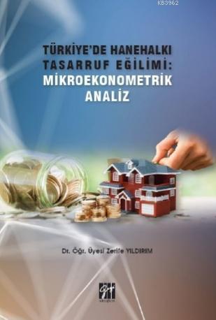 Türkiye'de Hanehalkı Tasarruf Eğilimi: Mikroekonometrik Analiz