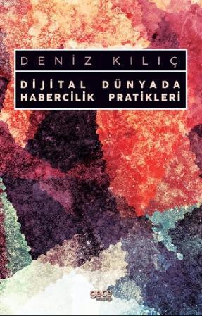 Dijital Dünyada Habercilik Pratikleri