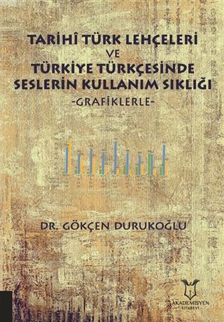 Tarihi Türk Lehçeleri ve Türkiye Türkçesinde Seslerin Kullanım Sıklığı