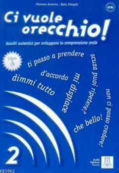 Ci Vuole Orecchio 2 + CD (İtalyanca Dinleme A2-B1)