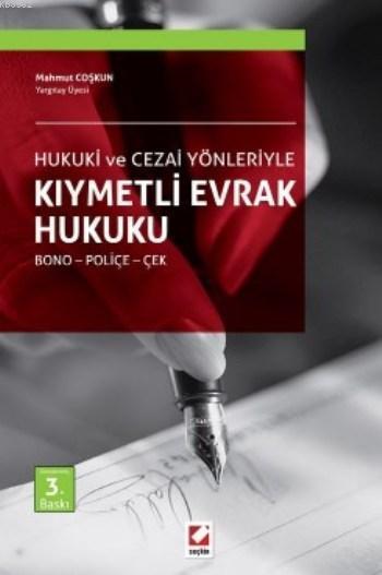 Kıymetli Evrak Hukuku; Hukuki ve Cezai Yönleriyle Bono - Poliçe - Çek