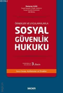 Sosyal Güvenlik Hukuku; Örnekler ve Uygulamalarla