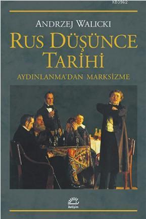 Rus Düşünce Tarihi; Aydınlanma'dan Marksizme