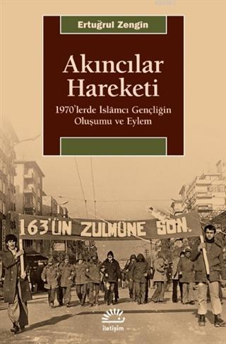 Akıncılar Hareketi; 1970'lerde İslamcı Gençliğin Oluşumu ve Eylem