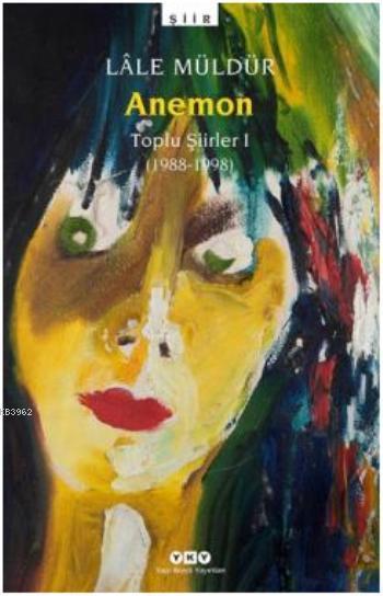 Anemon; Toplu Şiirler 1988-1998
