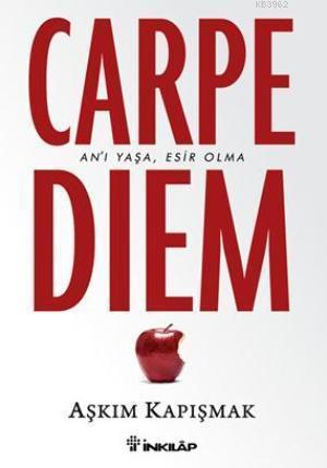 Carpe Diem; An'ı Yaşa, Esir Olma