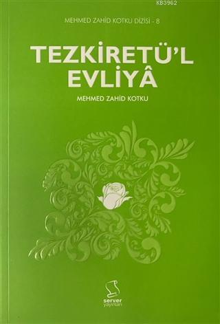 Tezkiretü'l Evliya; Mehmed Zahid Kotku Dizisi - 8