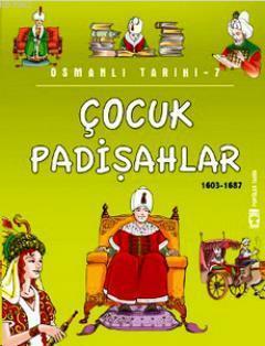 Çocuk Padişahlar (1603-1687); Osmanlı Tarihi, 9+ Yaş