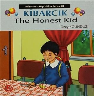 Kibarcık The Honest Kid; Behaviour Acquisition Series 04