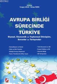 Avrupa Birliği Sürecinde Türkiye; Siyasal, Ekonomik ve Toplumsal Dönüşüm, Sorunlar Tartışmalar
