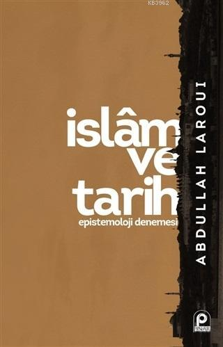 İslam ve Tarih; Epistemoloji Denemesi
