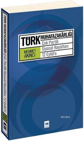 Türk Muhafazakarlığı; Çok Partili Siyasal Hayattan 12 Eylül'e