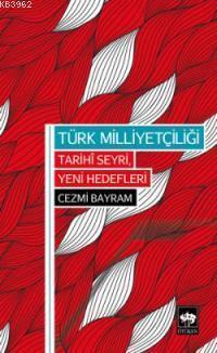 Türk Milliyetçiliği; Tarihi Seyri, Yeni Hedefleri